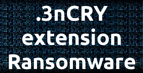 Delete .3nCRY extension Ransomware